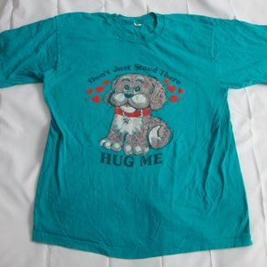 VINTAGE DON'T JUST STAND THERE HUG ME XL SHIRT